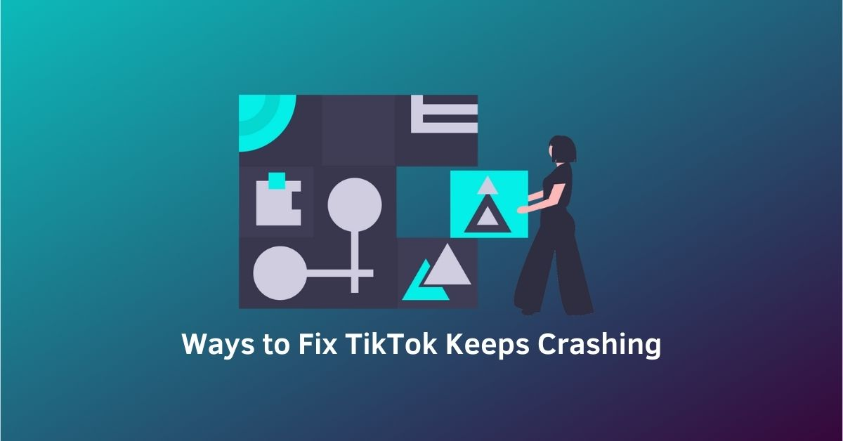 cover Ways to Fix TikTok Keeps Crashing