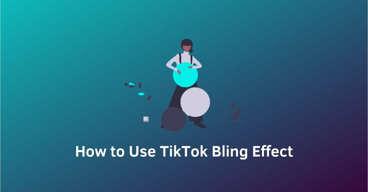 COVER How to Use TikTok Bling Effect