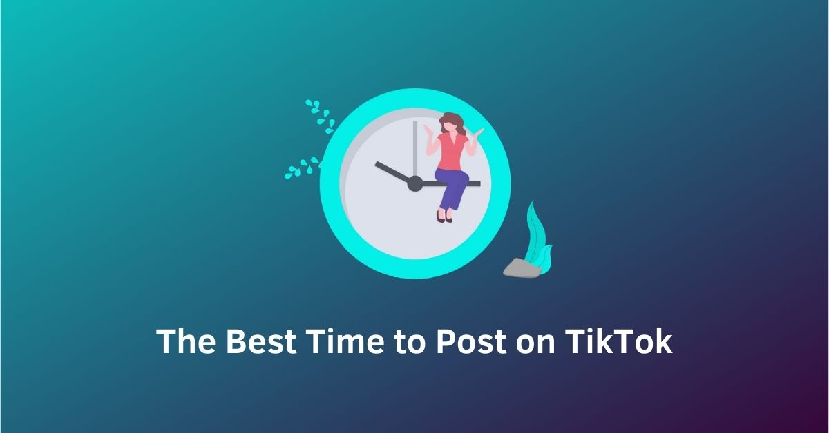 COVER The Best Time to Post on TikTok
